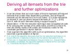 deriving all itemsets from the trie and further optimizations