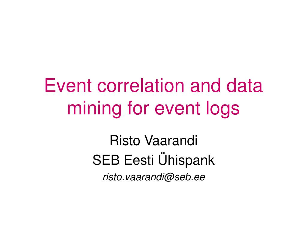 event correlation and data mining for event logs l.