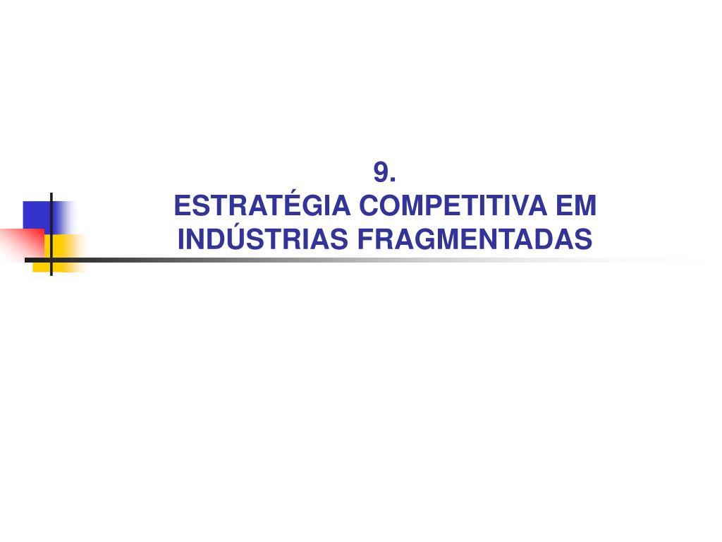 9 estrat gia competitiva em ind strias fragmentadas l.