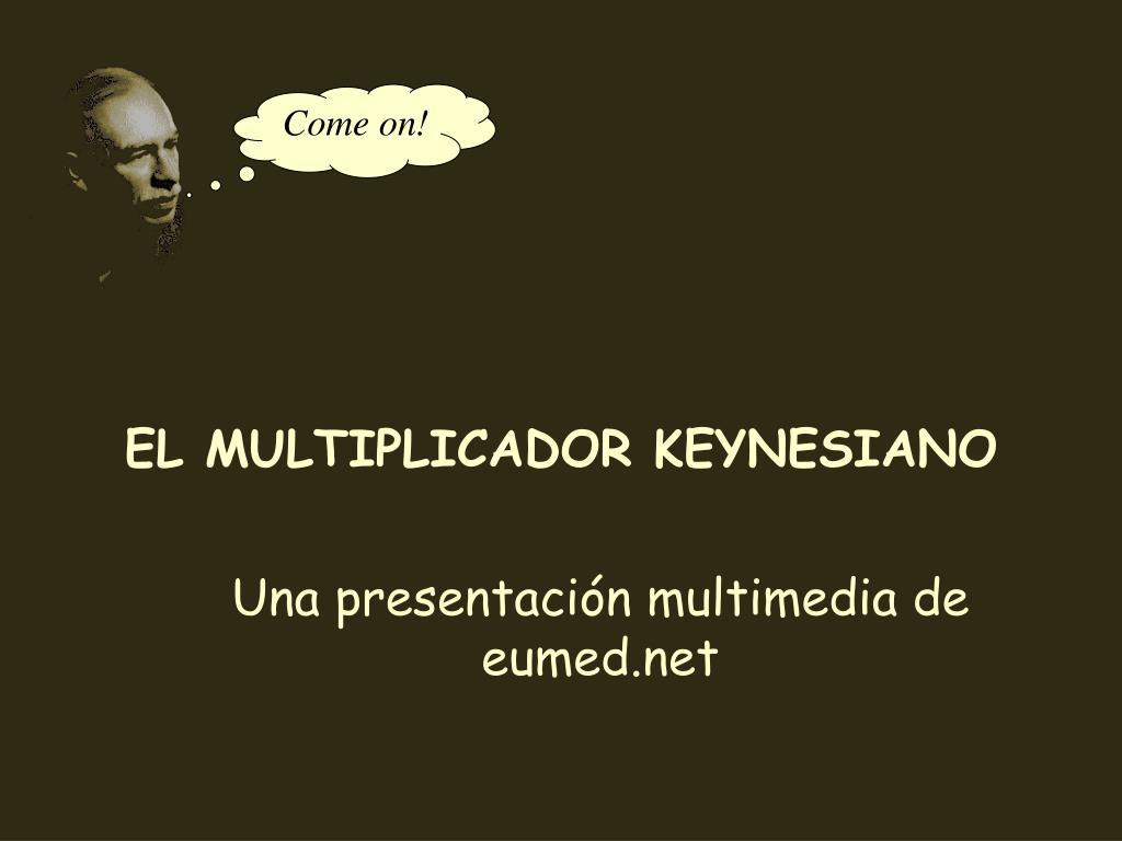 el multiplicador keynesiano l.