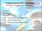 comportamento do consumidor protec o e seguran a do consumidor