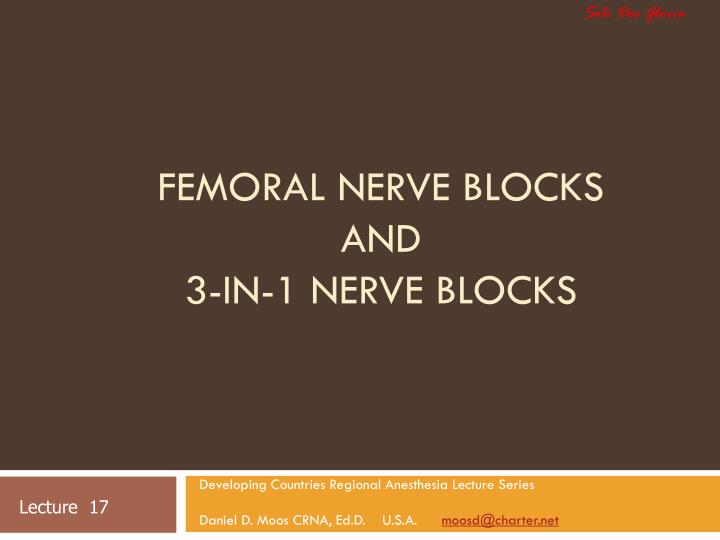 Femoral nerve blocks and 3 in 1 nerve blocks