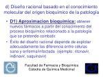 d dise o racional basado en el conocimiento molecular del origen bioqu mico de la patolog a