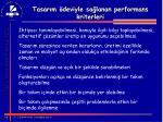 tasar m deviyle sa lanan performans kriterleri