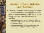 encoder grouper and data entry software