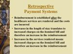 retrospective payment systems