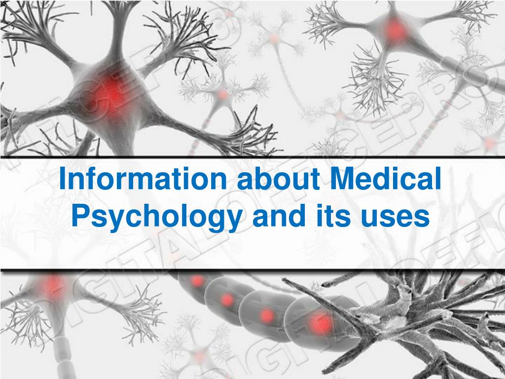 information about medical psychology and its uses l.