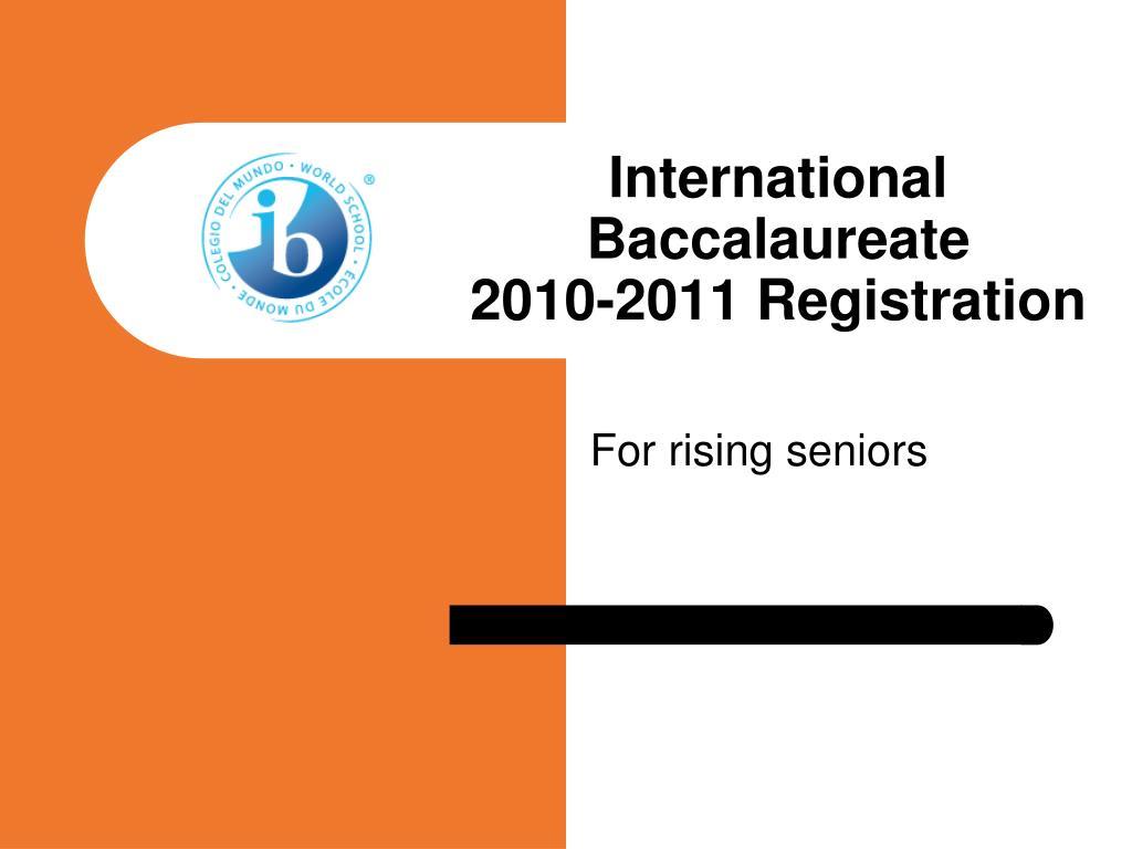 international baccalaureate 2010 2011 registration