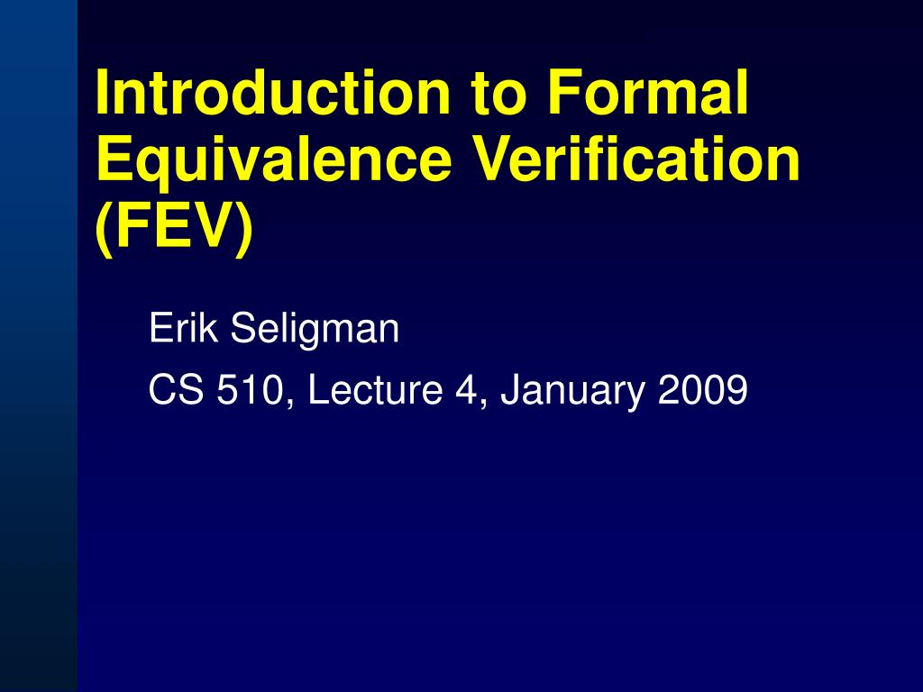 introduction to formal equivalence verification fev l.