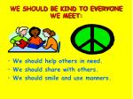 we should be kind to everyone we meet