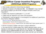 officer career incentive programs adso dual adso programs