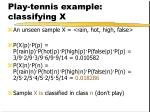 play tennis example classifying x