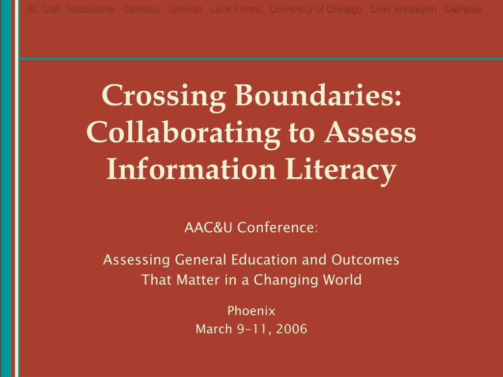 crossing boundaries collaborating to assess information literacy l.