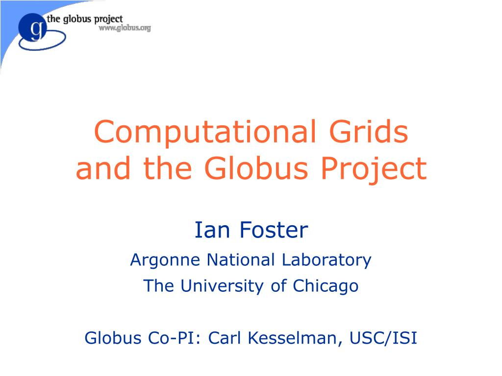 computational grids and the globus project l.