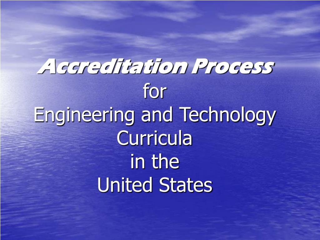 accreditation process for engineering and technology curricula in the united states l.