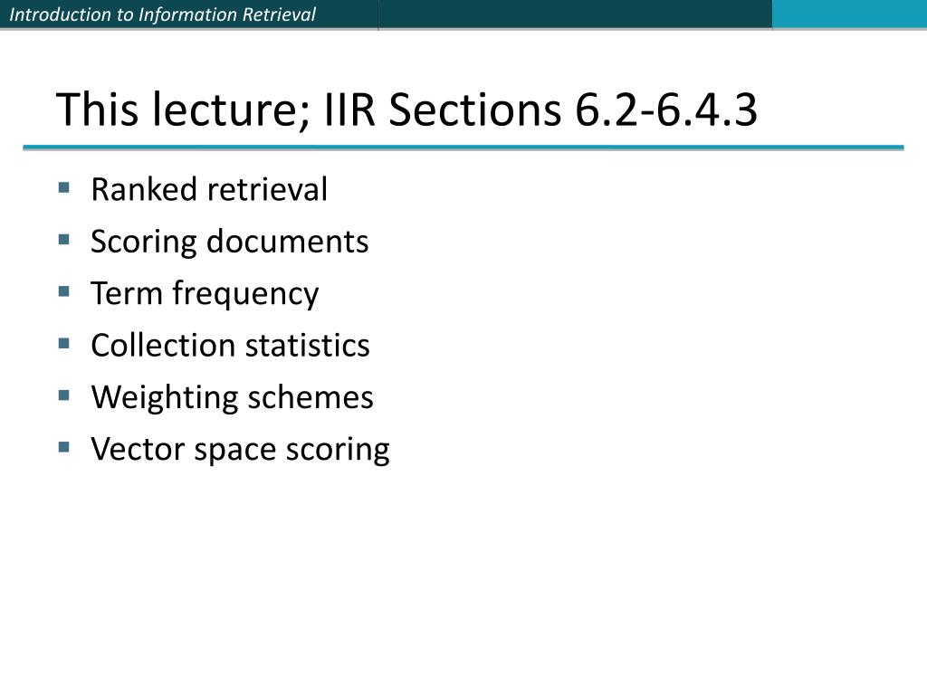 This lecture; IIR Sections 6.2-6.4.3