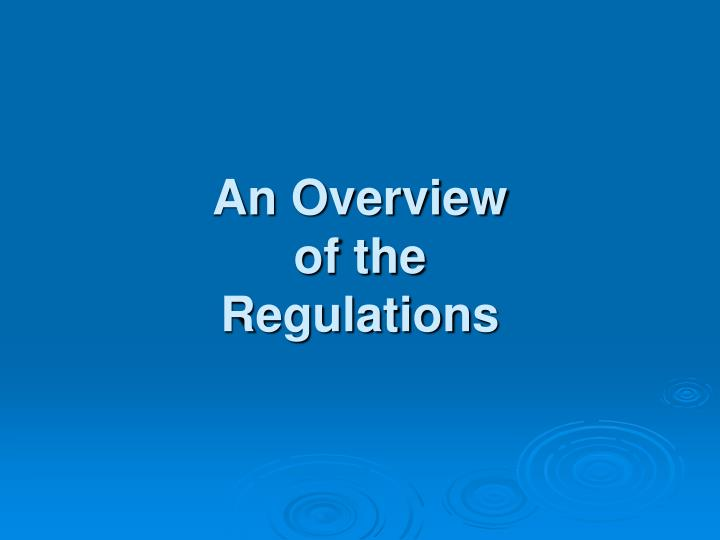 An overview of the regulations