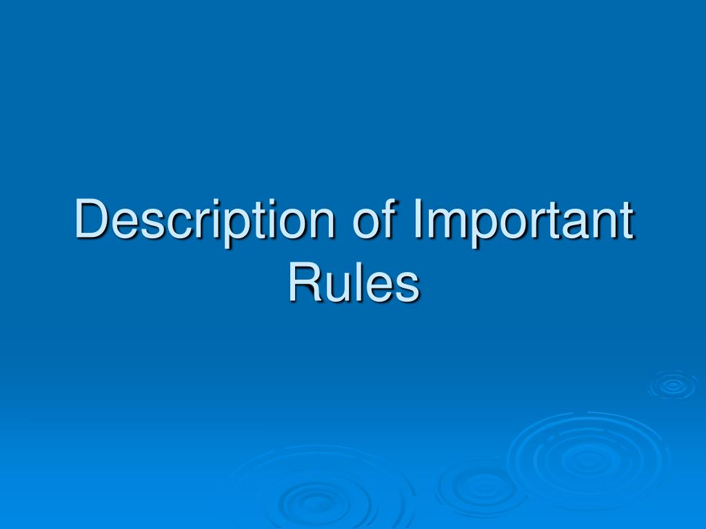 Description of Important Rules