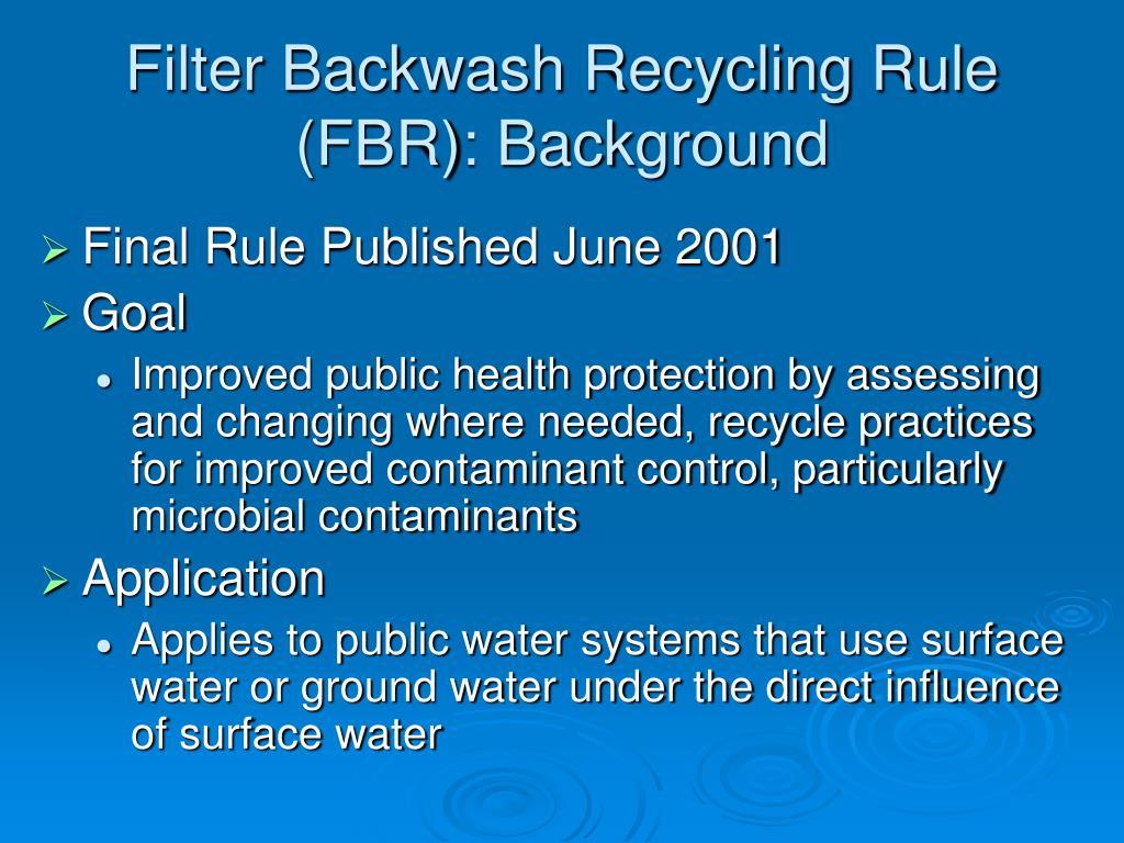 Filter Backwash Recycling Rule (FBR): Background