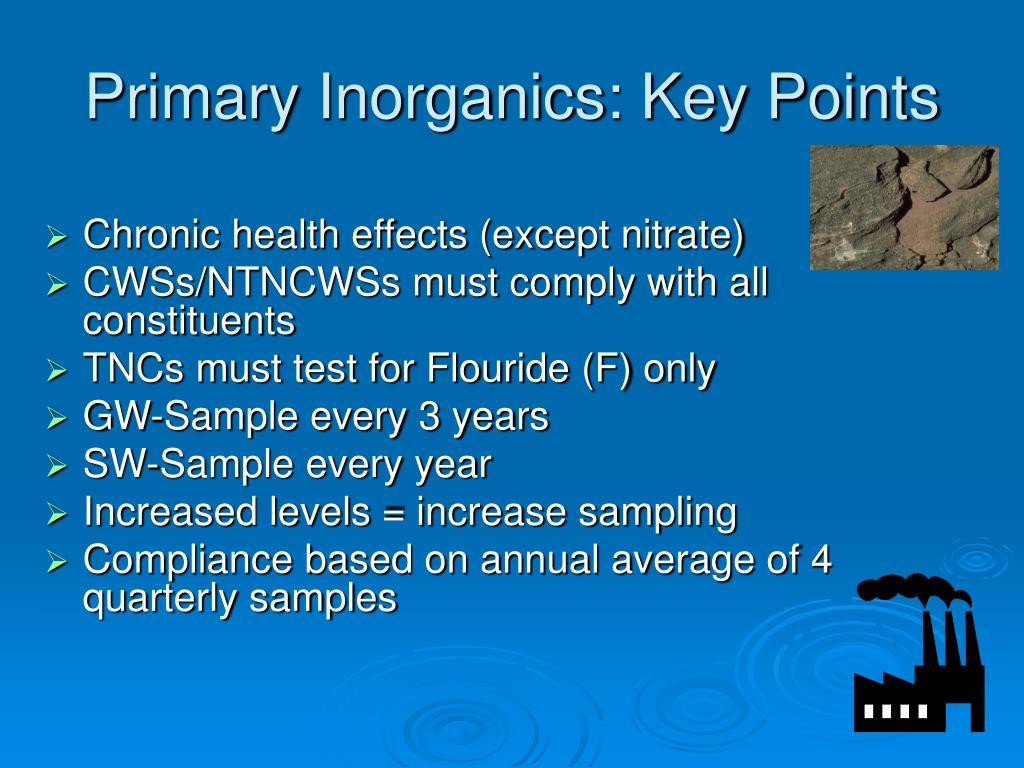 Primary Inorganics: Key Points