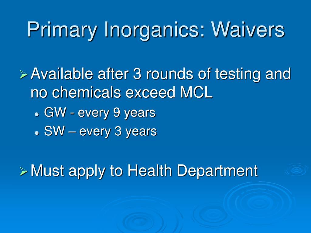 Primary Inorganics: Waivers