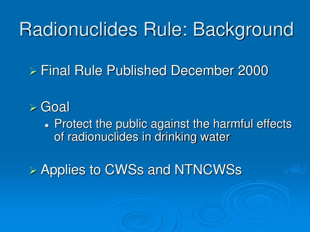 Radionuclides Rule: Background