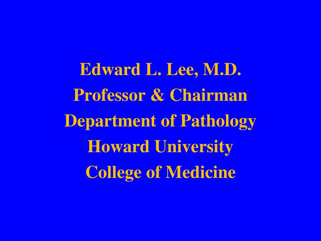 edward l lee m d professor chairman department of pathology howard university college of medicine l.