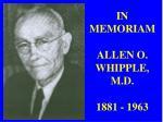 in memoriam allen o whipple m d 1881 1963