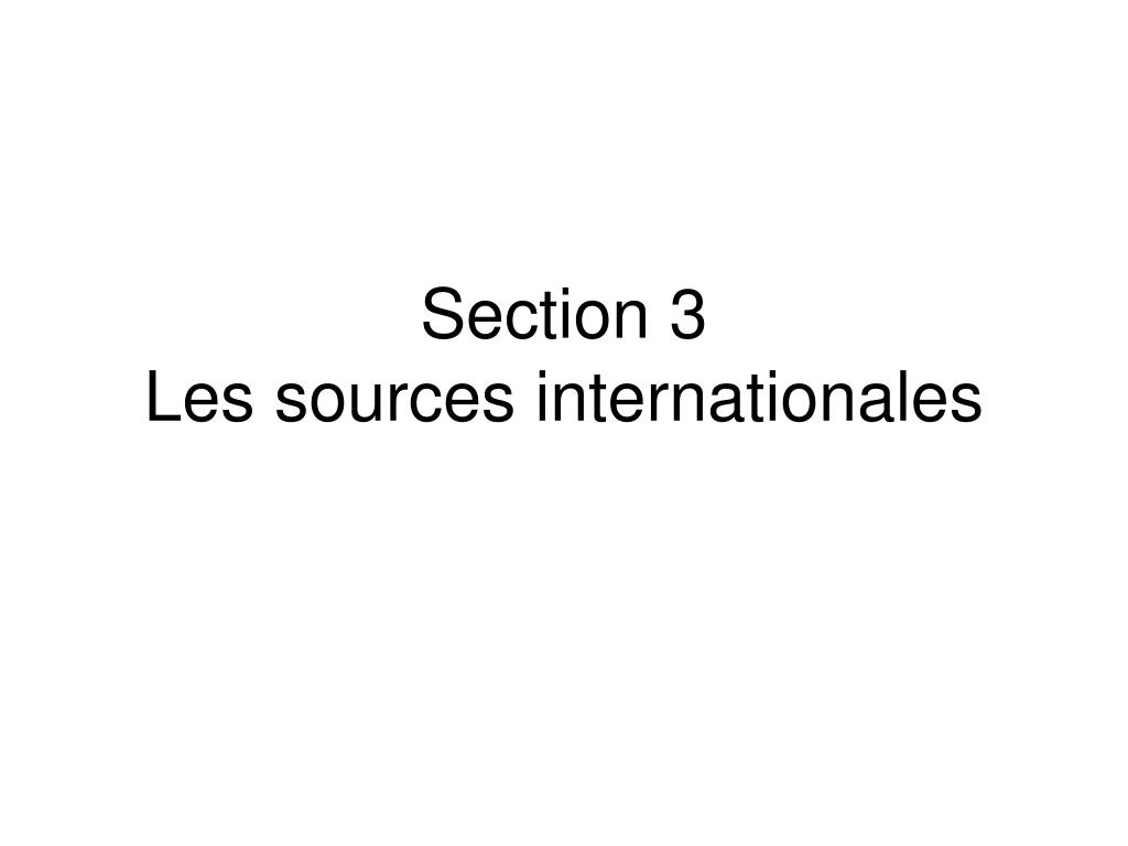 section 3 les sources internationales l.
