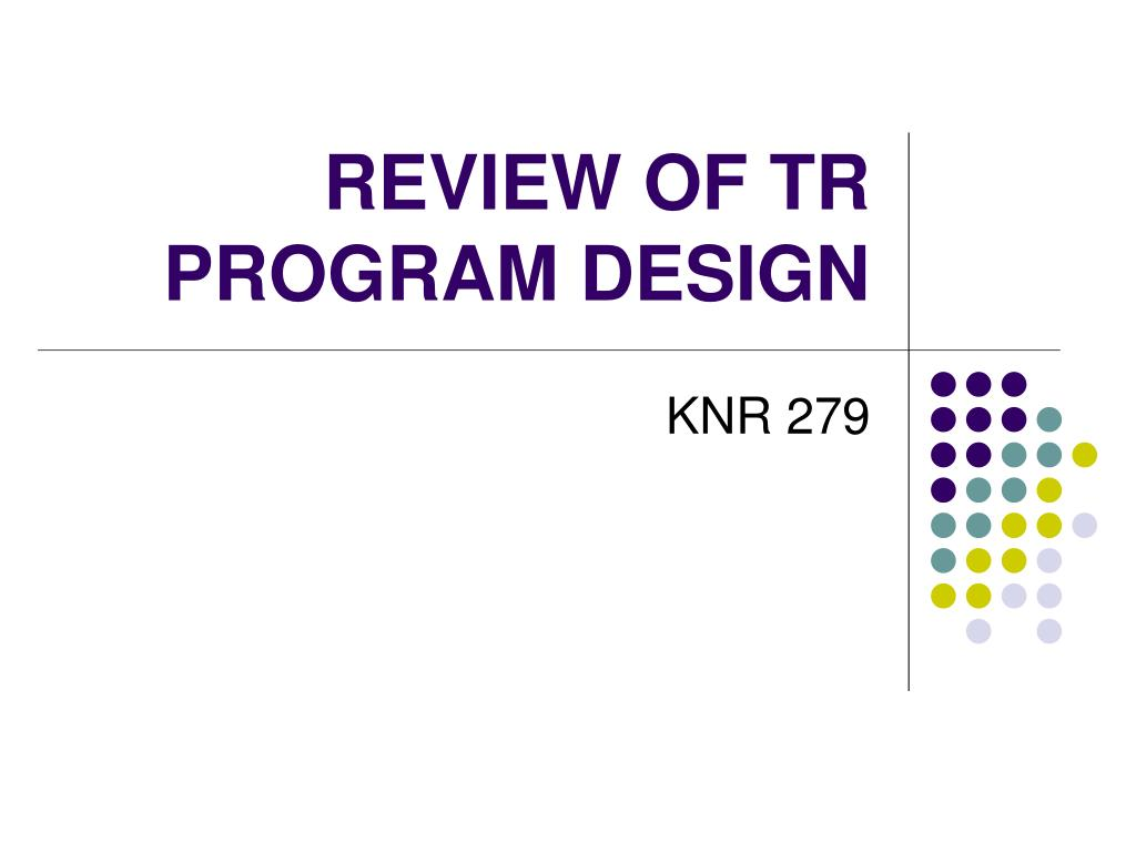 review of tr program design l.