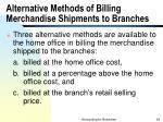 alternative methods of billing merchandise shipments to branches