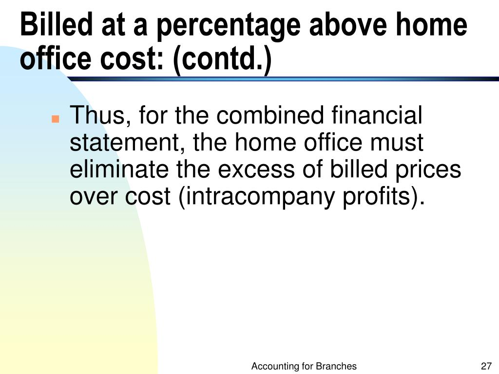 Billed at a percentage above home office cost: (contd.)
