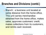 branches and divisions contd