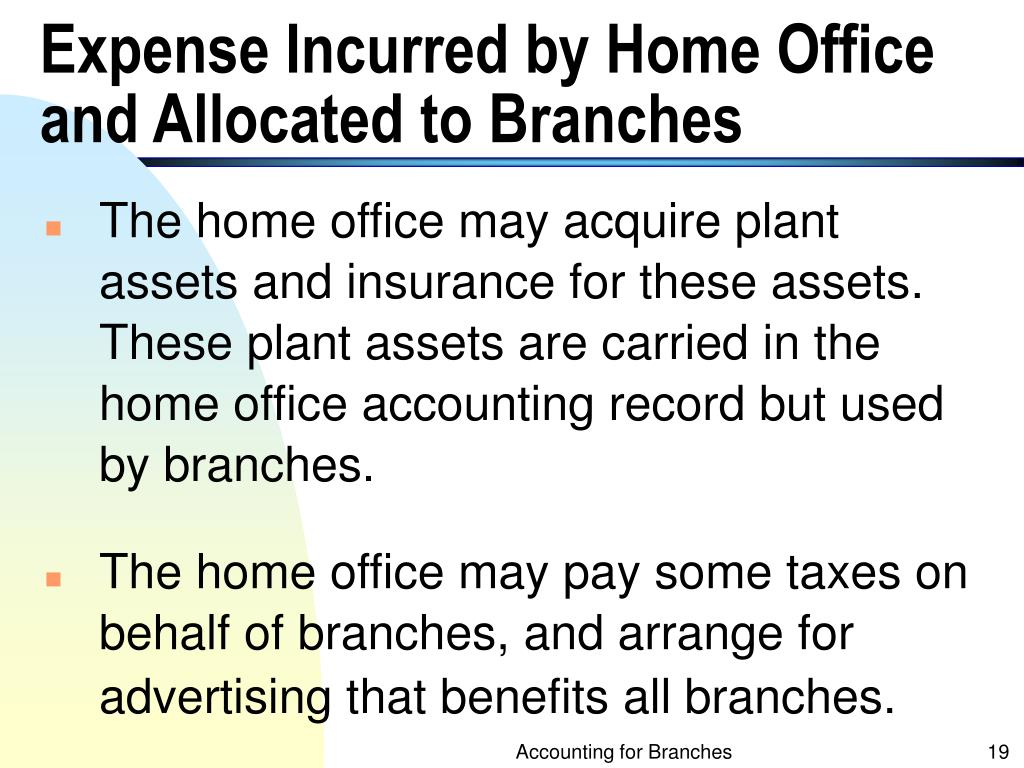 Expense Incurred by Home Office and Allocated to Branches