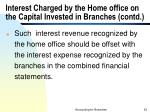 interest charged by the home office on the capital invested in branches contd