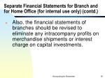 separate financial statements for branch and for home office for internal use only contd