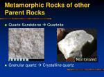 metamorphic rocks of other parent rocks19