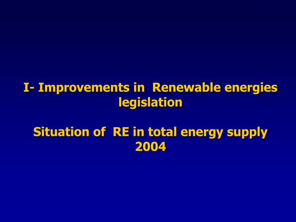 I- Improvements in  Renewable energies legislation