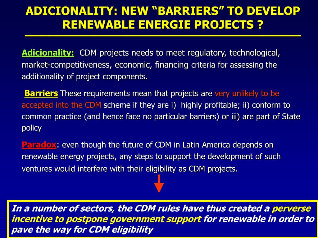 "ADICIONALITY: NEW ""BARRIERS"" TO DEVELOP RENEWABLE ENERGIE PROJECTS ?"