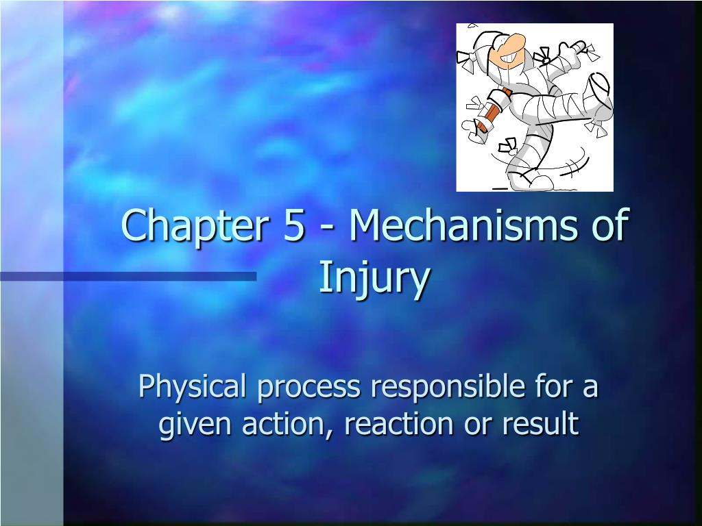 chapter 5 mechanisms of injury l.
