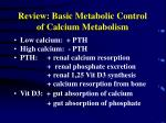 review basic metabolic control of calcium metabolism