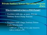 private sanitary sewers operating program pso