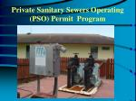 private sanitary sewers operating pso permit program