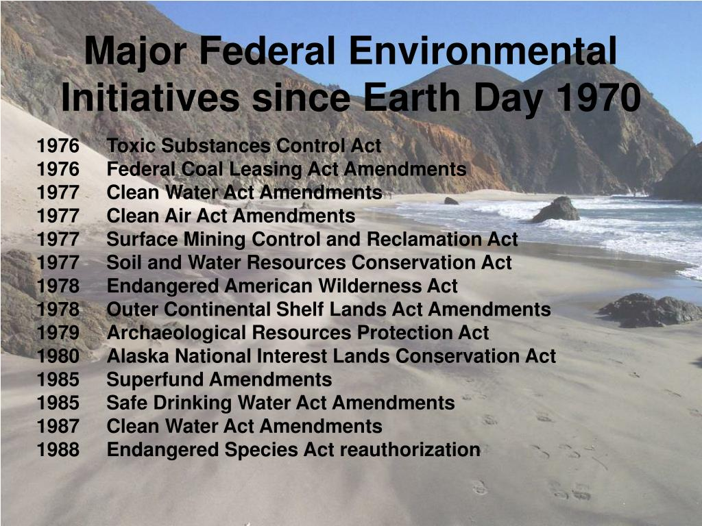 Major Federal Environmental Initiatives since Earth Day 1970