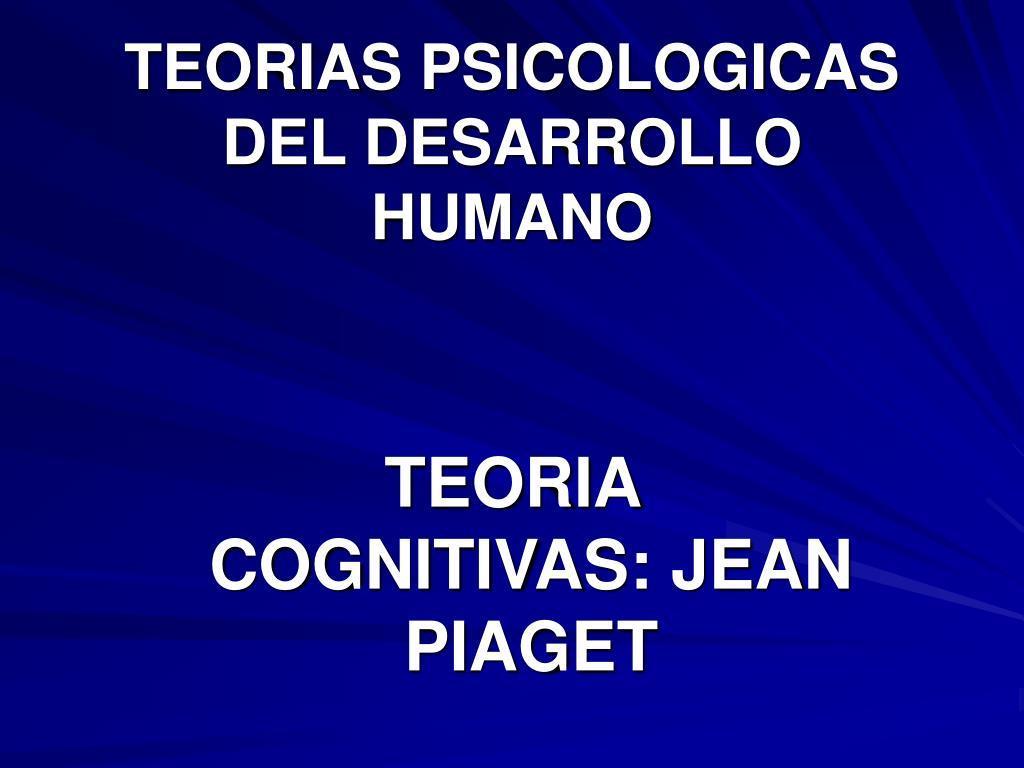teorias psicologicas del desarrollo humano l.