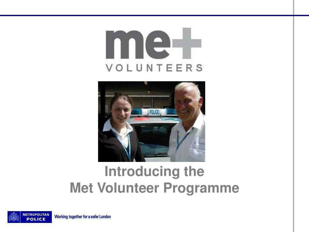 introducing the met volunteer programme l.