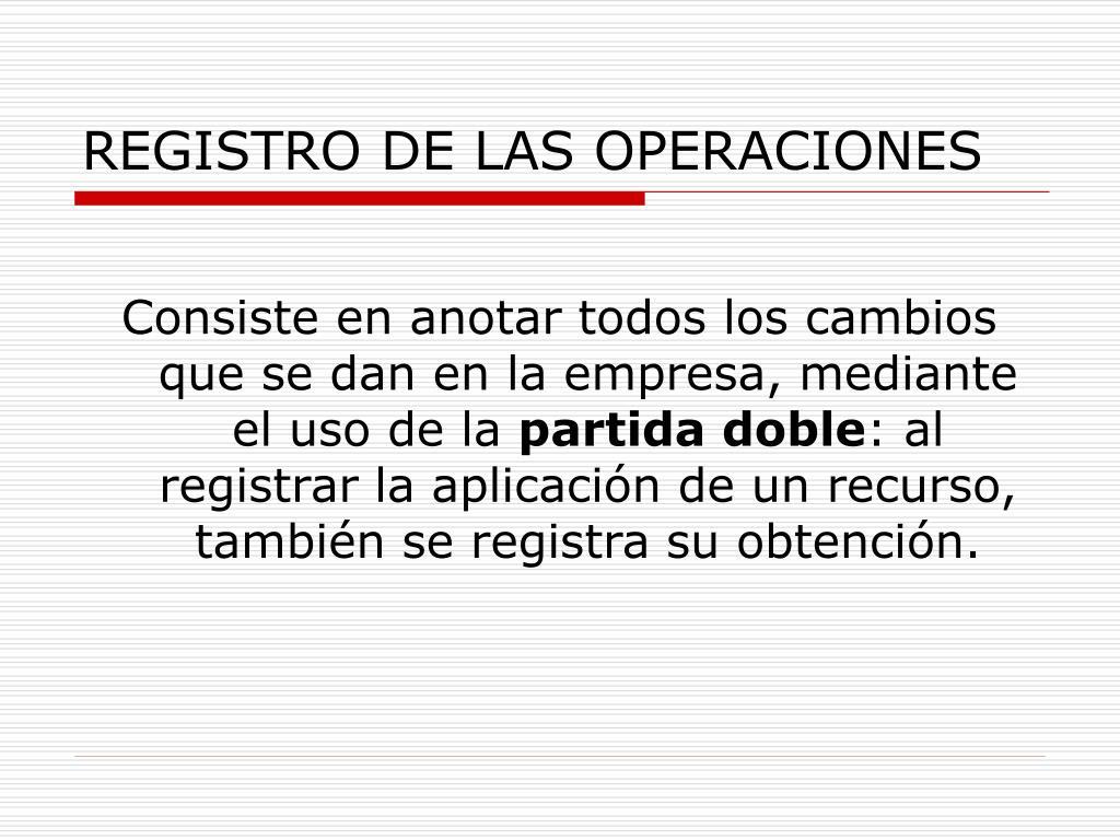 REGISTRO DE LAS OPERACIONES