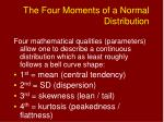 the four moments of a normal distribution28