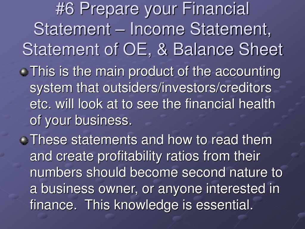 #6 Prepare your Financial Statement – Income Statement, Statement of OE, & Balance Sheet