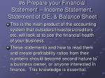 6 prepare your financial statement income statement statement of oe balance sheet